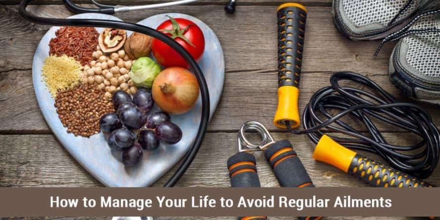 Avoid Regular Ailments
